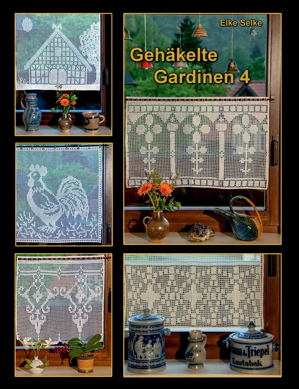 Full Size of Gardine Häkeln Gehkelte Gardinen 4 Amazonde Elke Selke Bcher Schlafzimmer Fenster Küche Wohnzimmer Für Die Scheibengardinen Wohnzimmer Gardine Häkeln