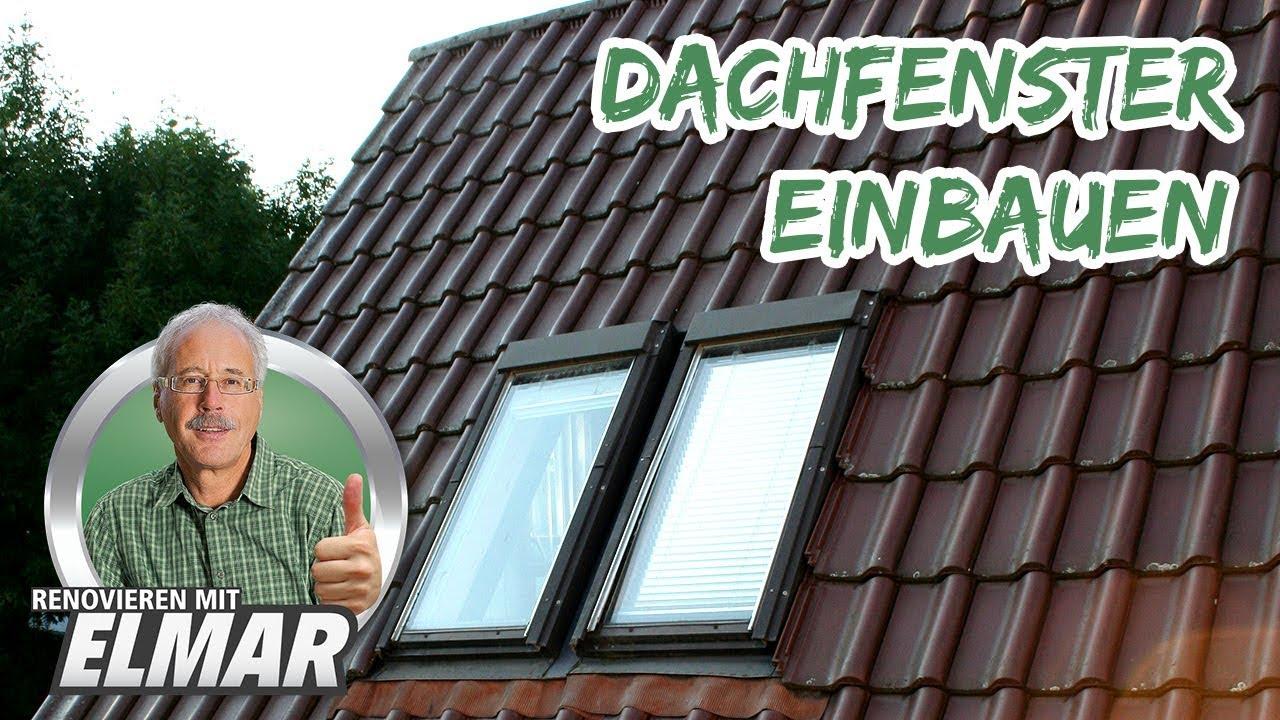 Full Size of Dachfenster Einbauen Renovieren Mit Elmar Youtube Velux Fenster Bodengleiche Dusche Rolladen Nachträglich Kosten Neue Wohnzimmer Dachfenster Einbauen
