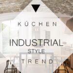 Neue Einbaukche Diese Trends Sollten Sie Kennen Led Panel Küche Blende Kräutertopf Eckunterschrank Arbeitstisch Inselküche Landhausküche Grillplatte Wohnzimmer Küche Industrial Style
