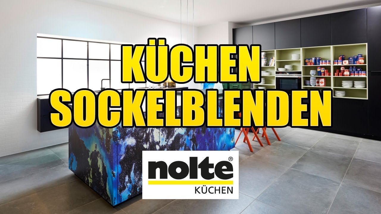 Full Size of Nolte Kchen Sockelblenden Youtube Betten Küche Schlafzimmer Wohnzimmer Nolte Blendenbefestigung