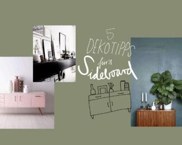 Deko Sideboard Wohnzimmer Deko Sideboard Dekorieren Unsere 5 Dekoideen Newniq Interior Blog Küche Schlafzimmer Wanddeko Mit Arbeitsplatte Badezimmer Wohnzimmer Dekoration Für
