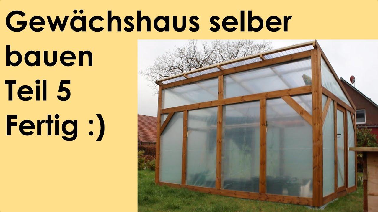 Full Size of Gewächshaus Holz Gewchshaus Selber Bauen Teil 5 Fertig Youtube Esstisch Massivholz Regal Weiß Garten Loungemöbel Unterschrank Bad Bett Holzfliesen Wohnzimmer Gewächshaus Holz