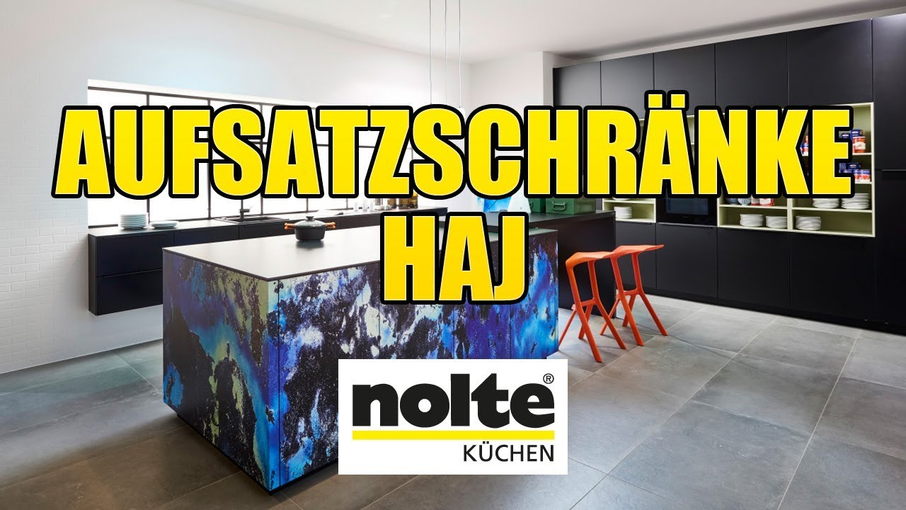 Full Size of Nolte Kchen Aufsatzschrnke Haj Youtube Nobilia Küche Einbauküche Jalousieschrank Wohnzimmer Nobilia Jalousieschrank